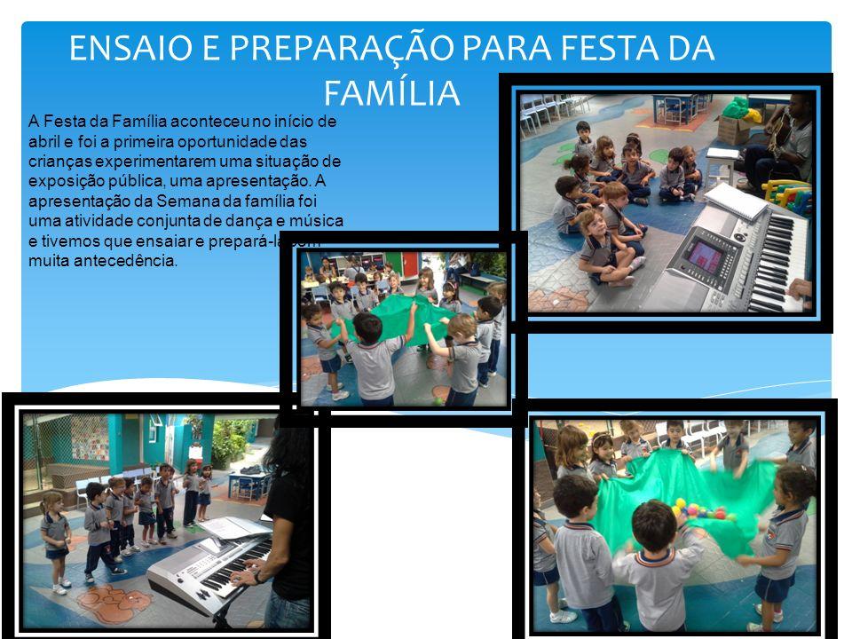 ENSAIO E PREPARAÇÃO PARA FESTA DA FAMÍLIA