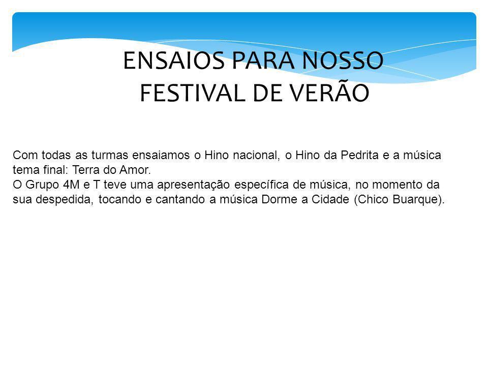 ENSAIOS PARA NOSSO FESTIVAL DE VERÃO