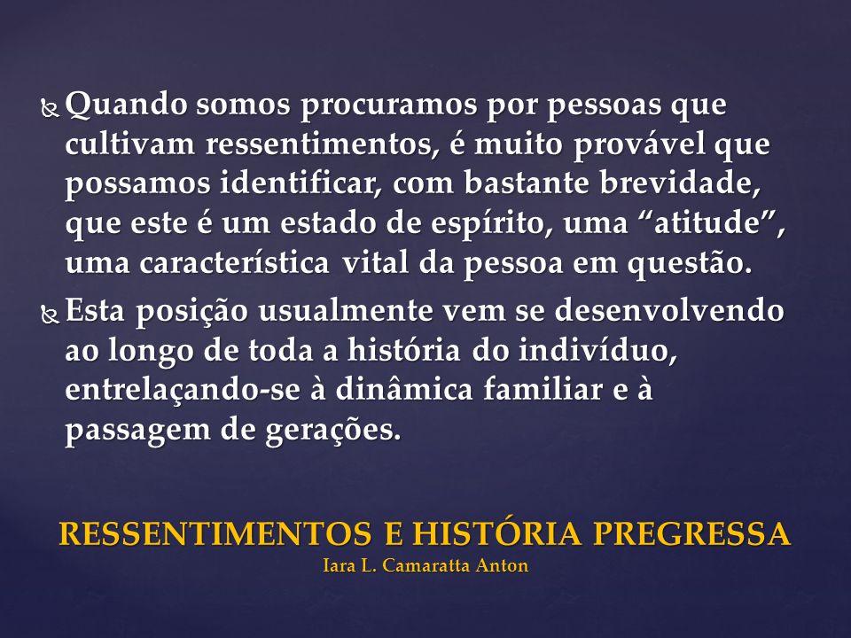 RESSENTIMENTOS E HISTÓRIA PREGRESSA Iara L. Camaratta Anton
