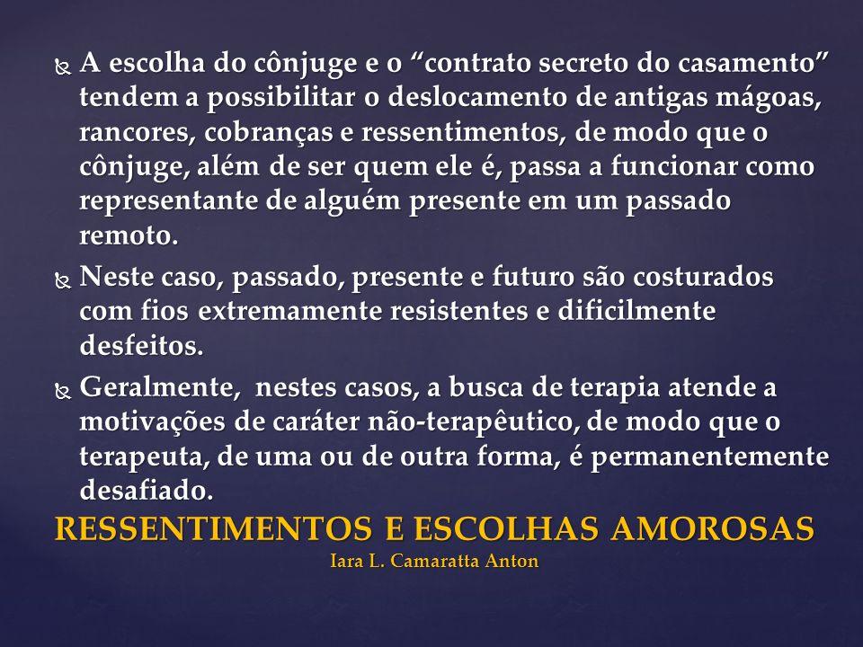 RESSENTIMENTOS E ESCOLHAS AMOROSAS Iara L. Camaratta Anton
