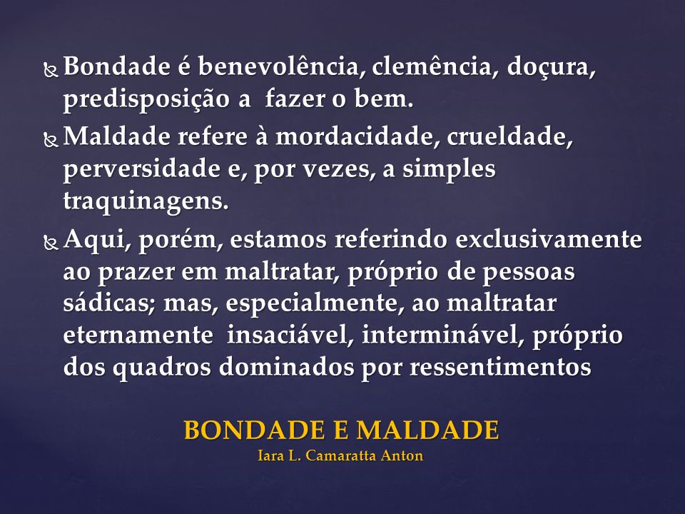 BONDADE E MALDADE Iara L. Camaratta Anton