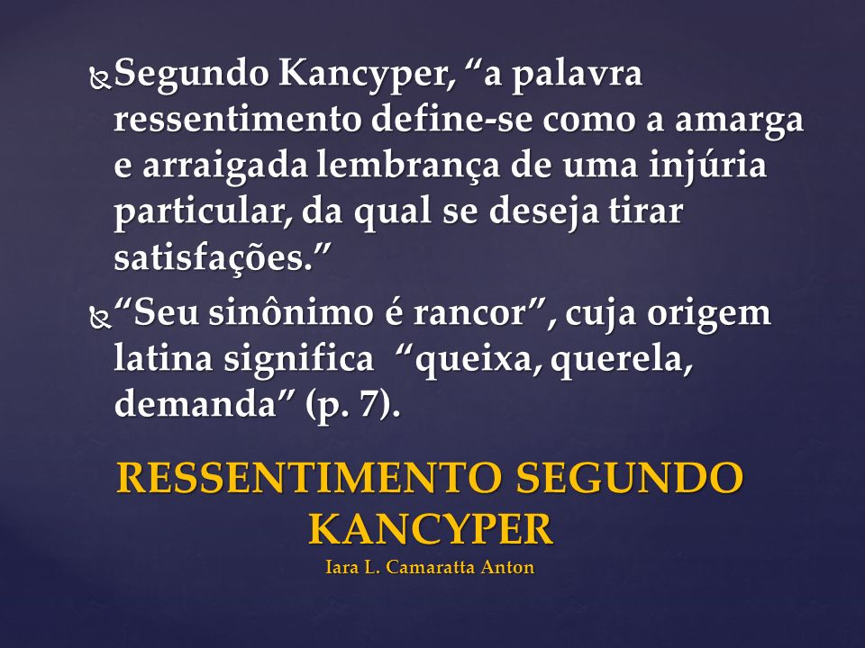 RESSENTIMENTO SEGUNDO KANCYPER Iara L. Camaratta Anton