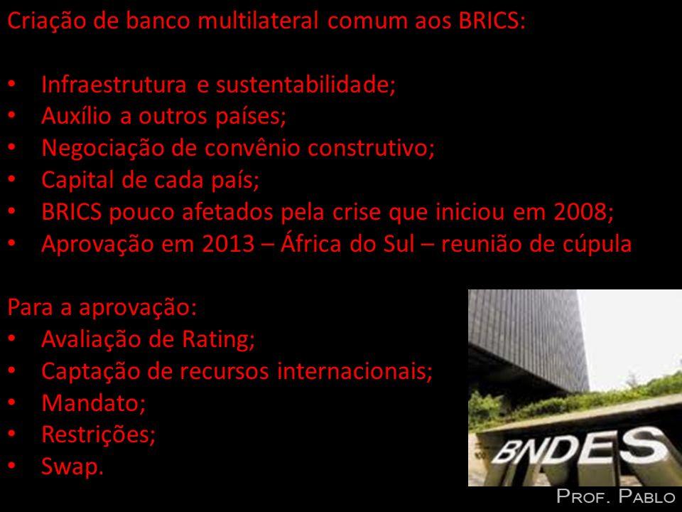 Criação de banco multilateral comum aos BRICS:
