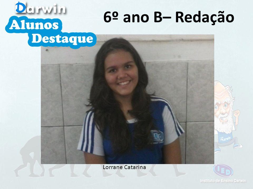 6º ano B– Redação Lorrane Catarina