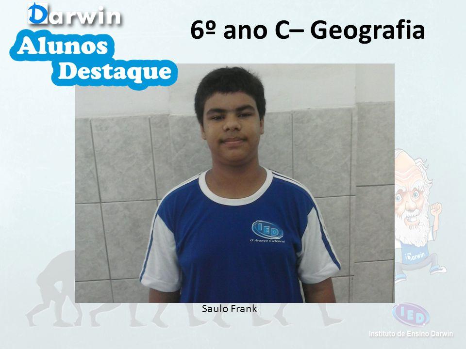 6º ano C– Geografia Saulo Frank