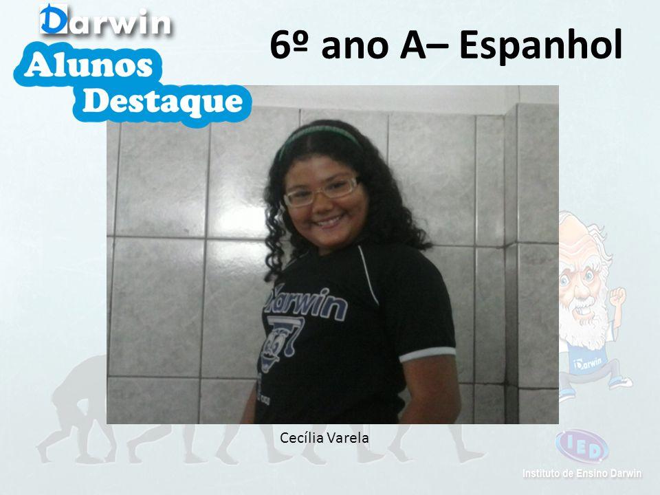6º ano A– Espanhol Cecília Varela