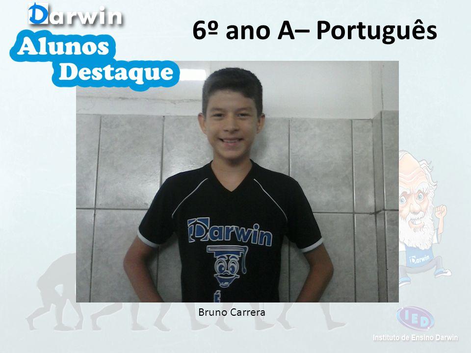 6º ano A– Português Bruno Carrera