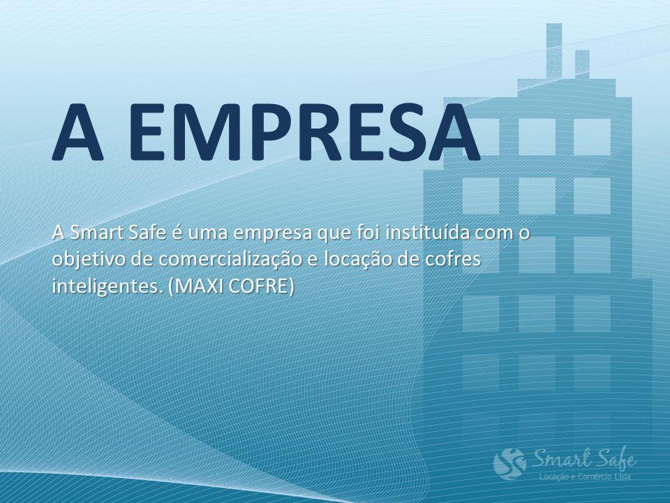 A EMPRESA A Smart Safe é uma empresa que foi instituída com o objetivo de comercialização e locação de cofres inteligentes.