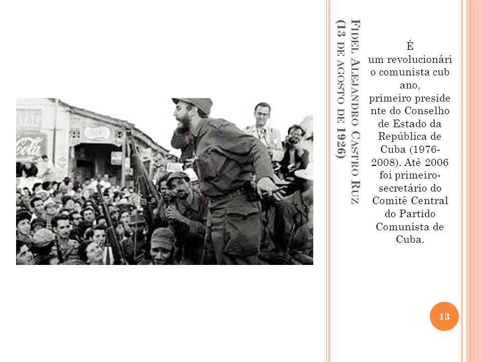 Fidel Alejandro Castro Ruz (13 de agosto de 1926)