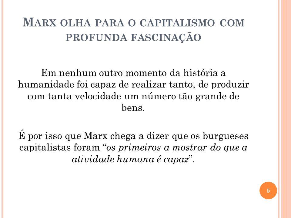 Marx olha para o capitalismo com profunda fascinação