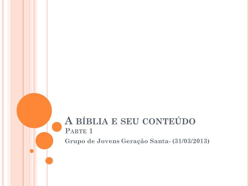 A bíblia e seu conteúdo Parte 1