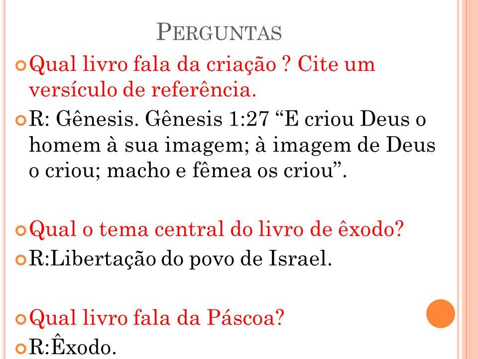 Perguntas Qual livro fala da criação Cite um versículo de referência.