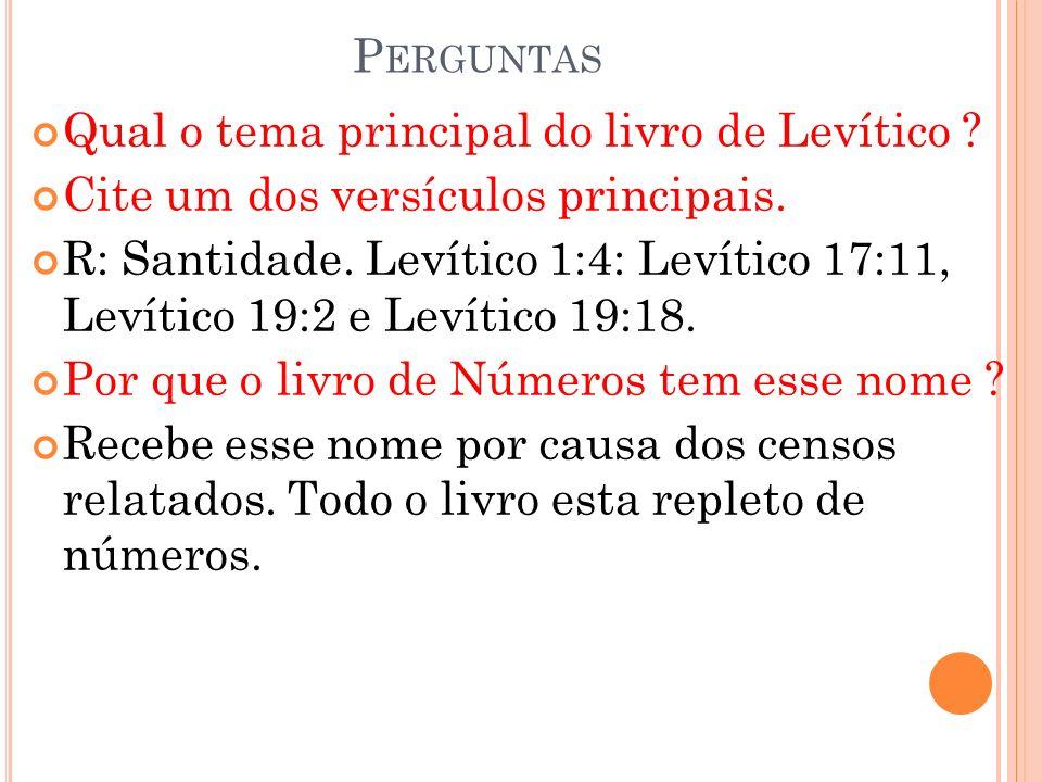 Perguntas Qual o tema principal do livro de Levítico Cite um dos versículos principais.