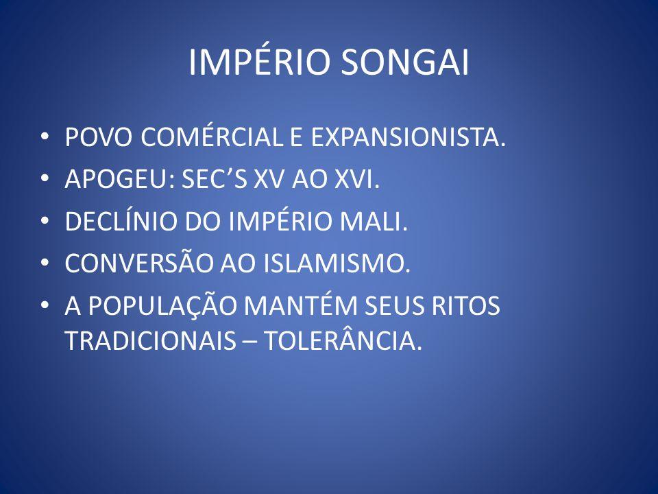 IMPÉRIO SONGAI POVO COMÉRCIAL E EXPANSIONISTA.