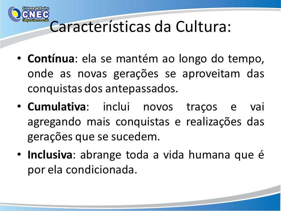 Características da Cultura: