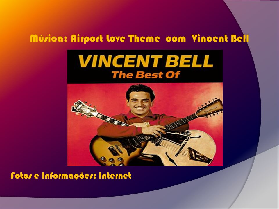 Música: Airport Love Theme com Vincent Bell