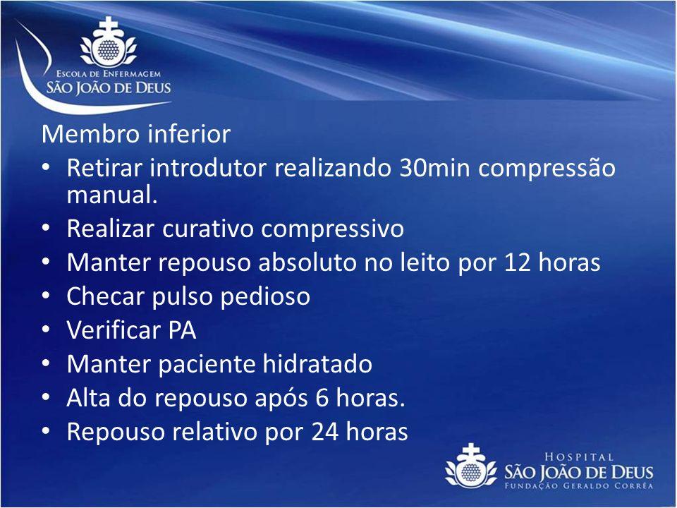 Membro inferior Retirar introdutor realizando 30min compressão manual. Realizar curativo compressivo.