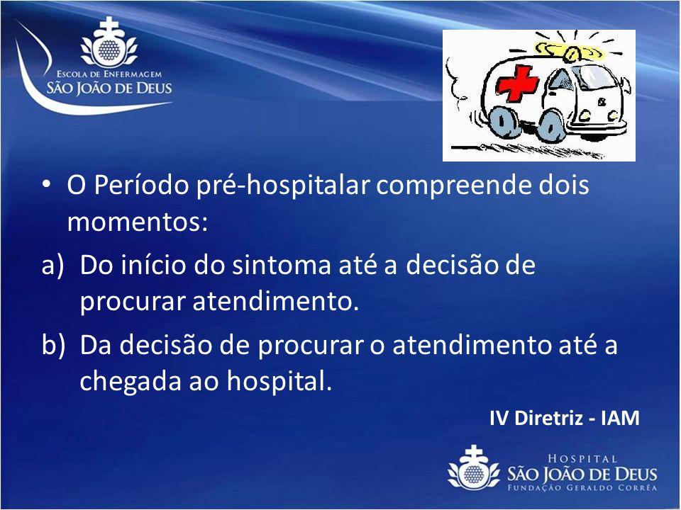O Período pré-hospitalar compreende dois momentos: