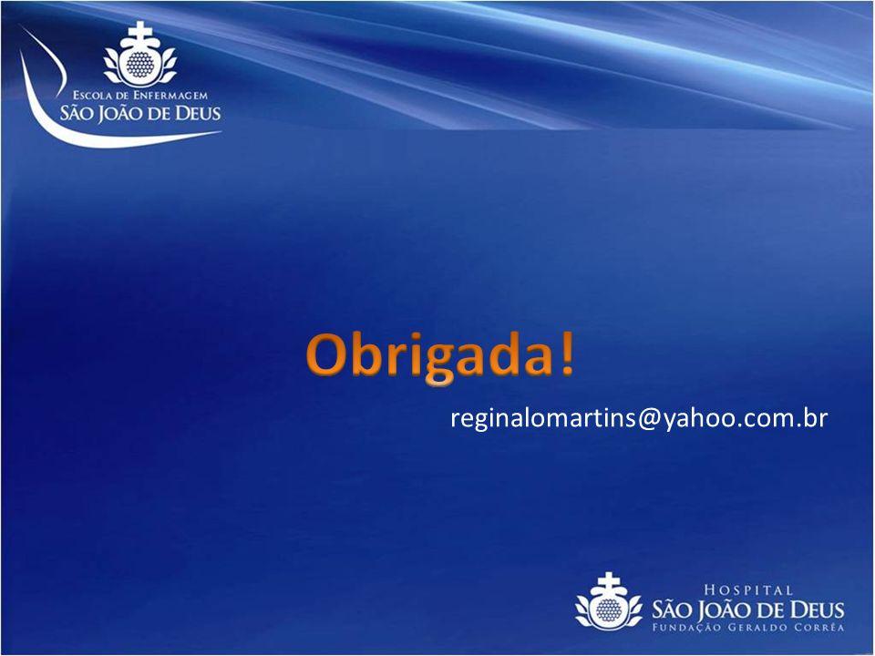 Obrigada! reginalomartins@yahoo.com.br