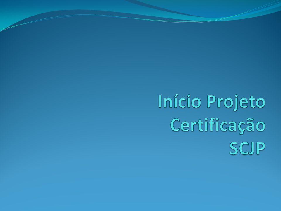 Início Projeto Certificação SCJP