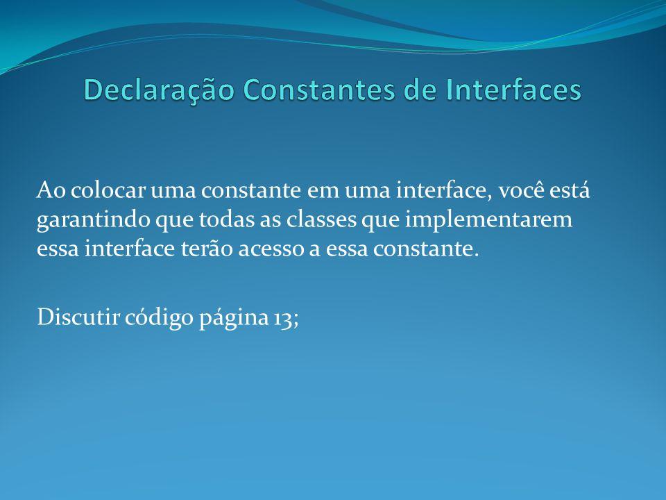 Declaração Constantes de Interfaces