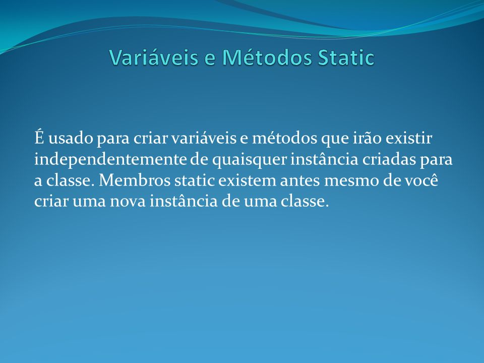 Variáveis e Métodos Static