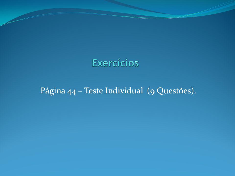 Página 44 – Teste Individual (9 Questões).