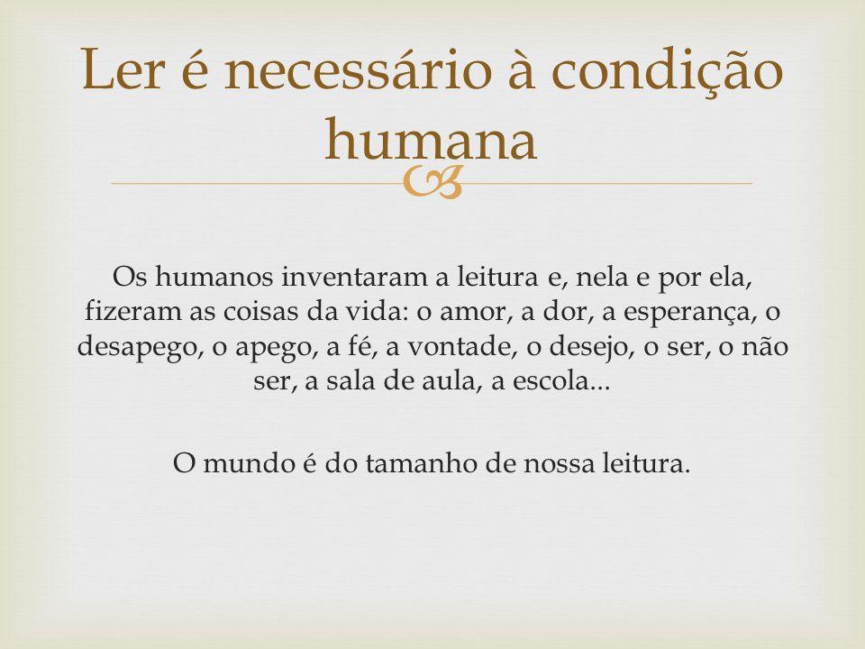 Ler é necessário à condição humana