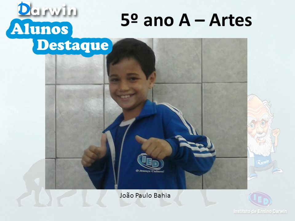 5º ano A – Artes João Paulo Bahia