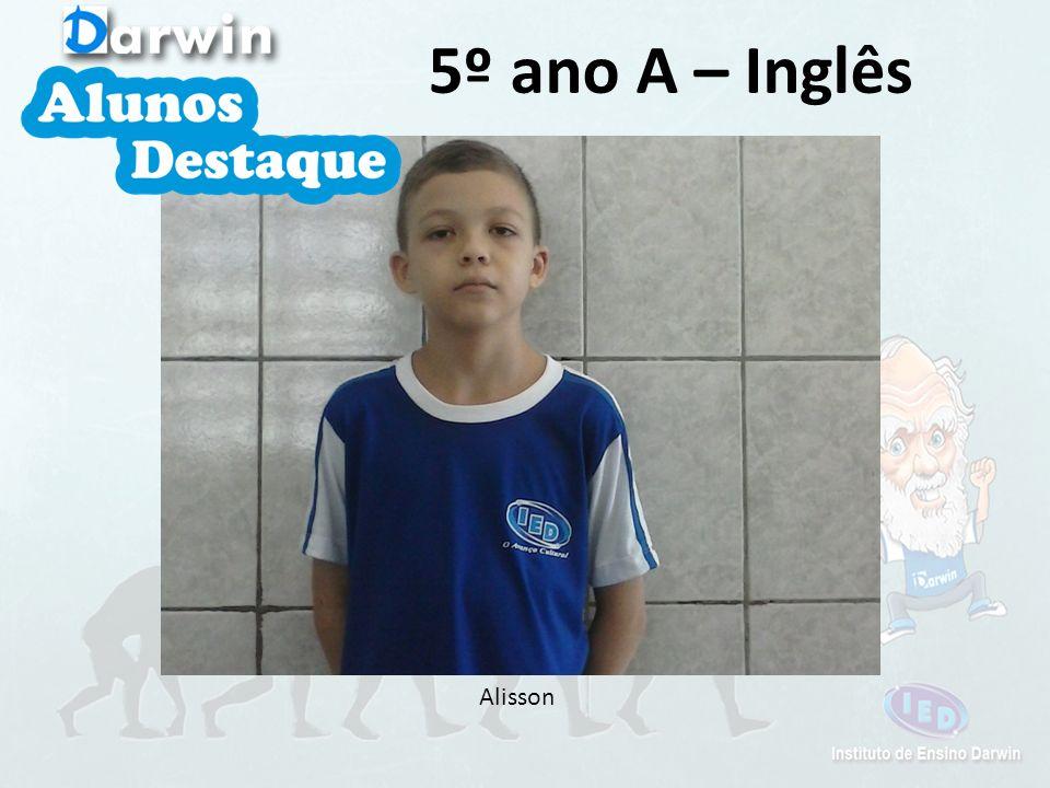 5º ano A – Inglês Alisson