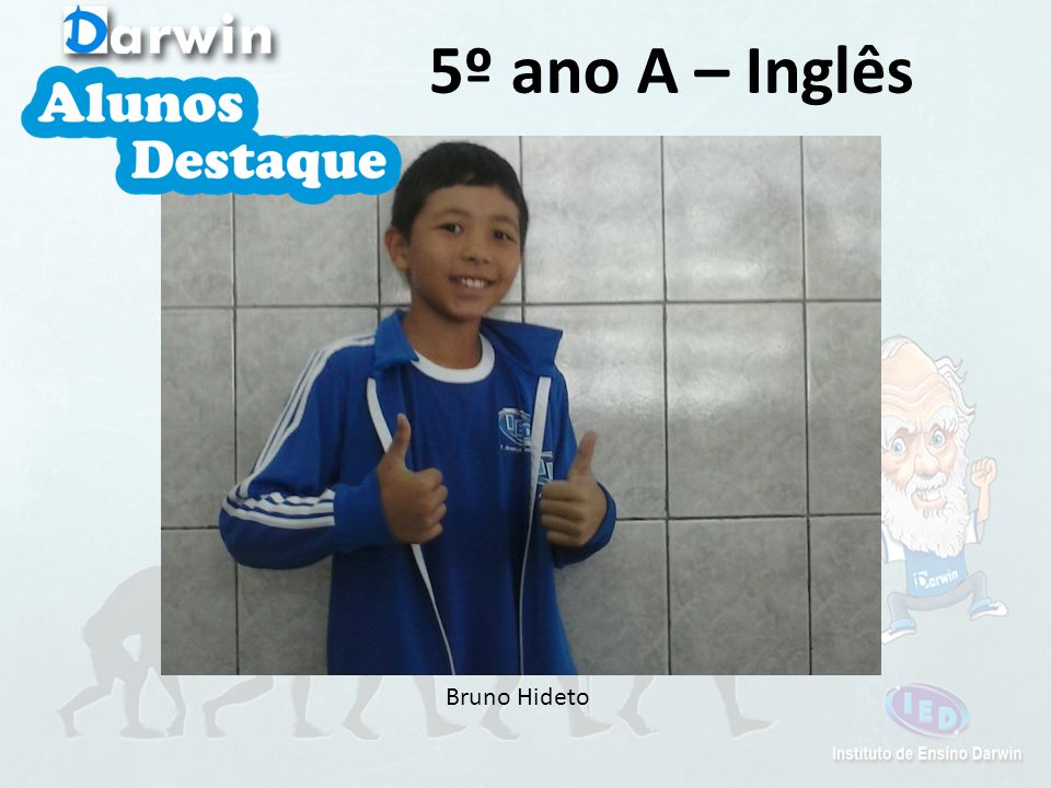 5º ano A – Inglês Bruno Hideto