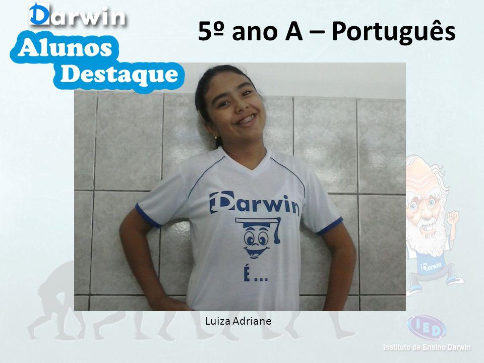 5º ano A – Português Luiza Adriane