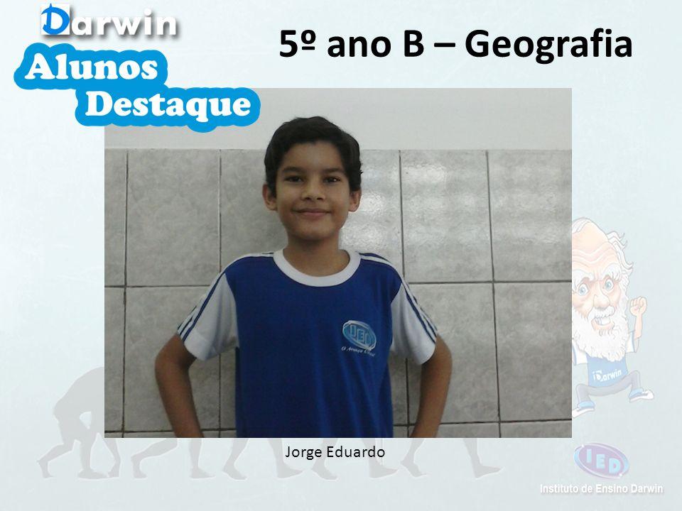 5º ano B – Geografia Jorge Eduardo