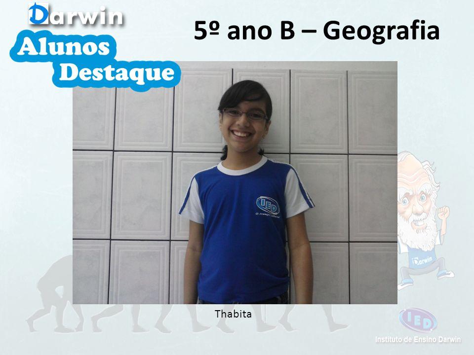 5º ano B – Geografia Thabita