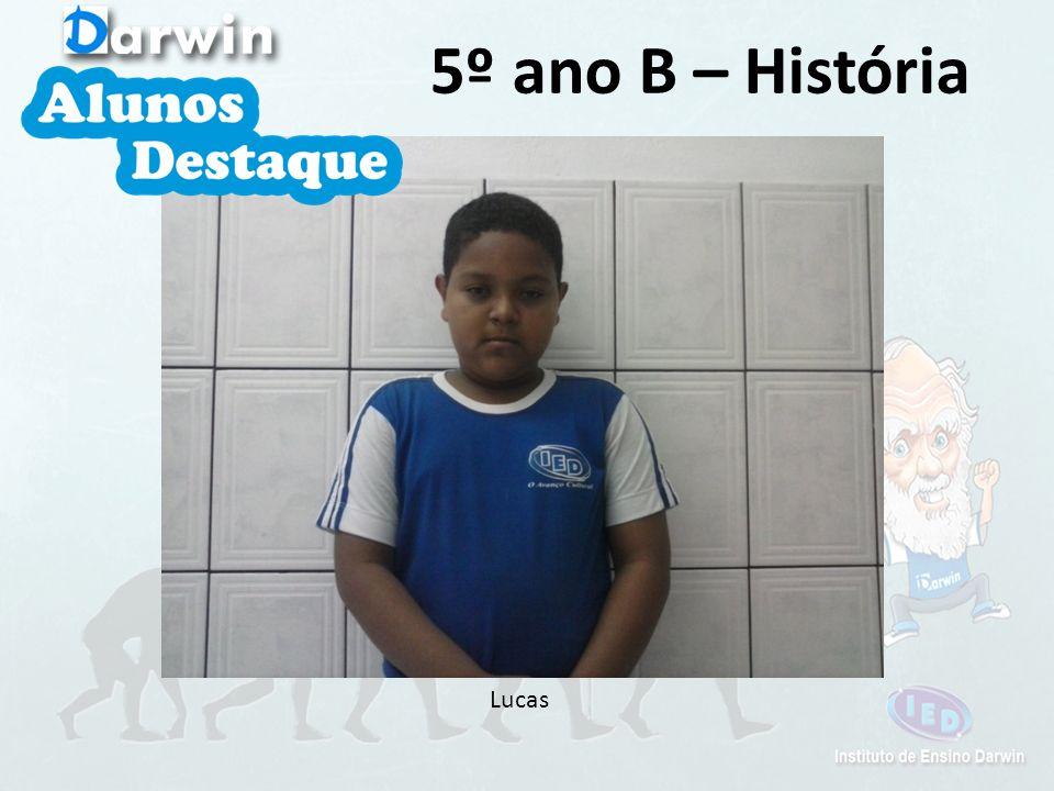 5º ano B – História Lucas