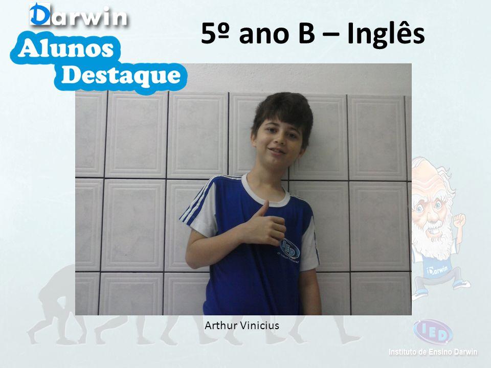 5º ano B – Inglês Arthur Vinicius