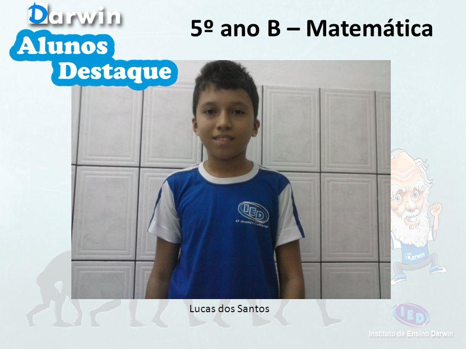 5º ano B – Matemática Lucas dos Santos
