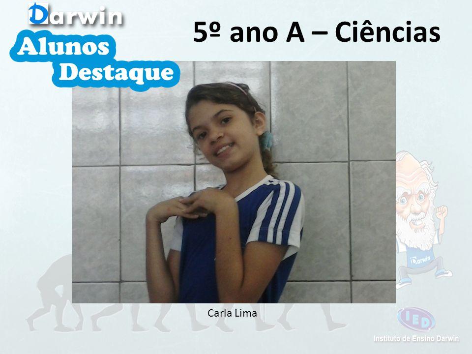 5º ano A – Ciências Carla Lima