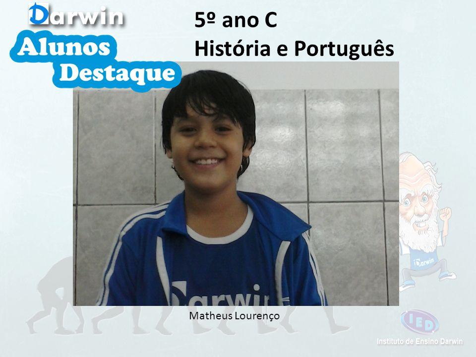 5º ano C História e Português Matheus Lourenço