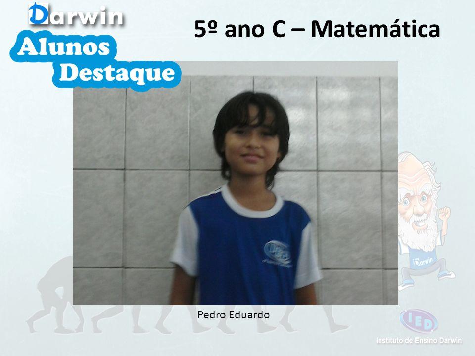 5º ano C – Matemática Pedro Eduardo