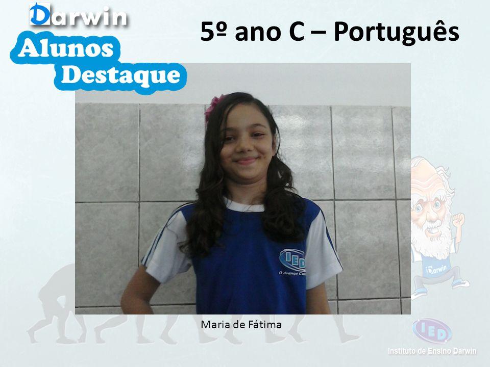 5º ano C – Português Maria de Fátima