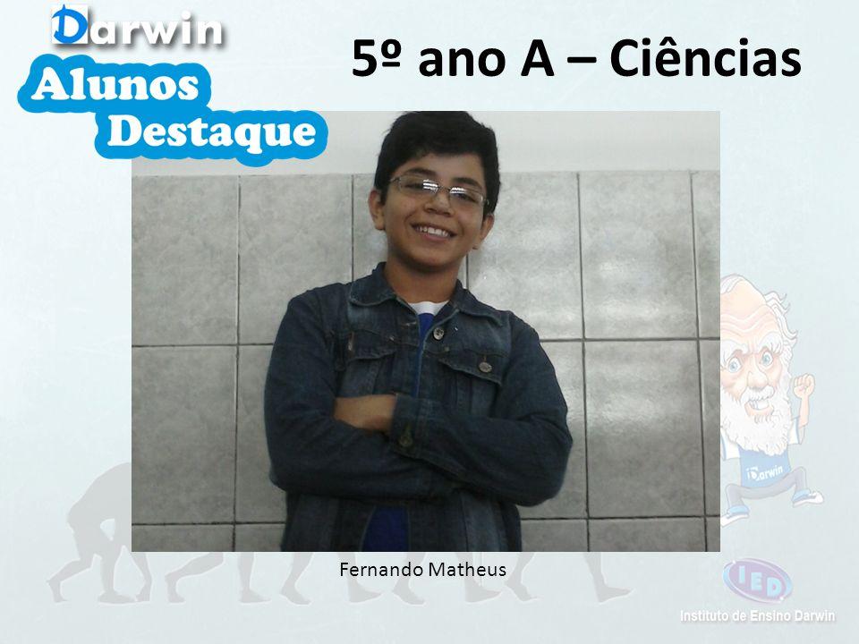 5º ano A – Ciências Fernando Matheus