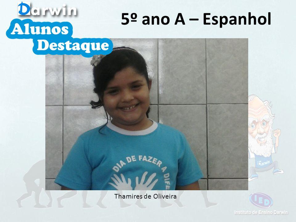 5º ano A – Espanhol Thamires de Oliveira
