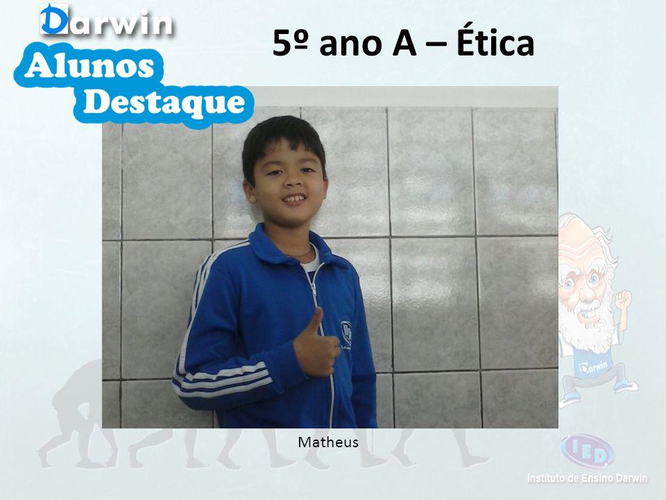 5º ano A – Ética Matheus