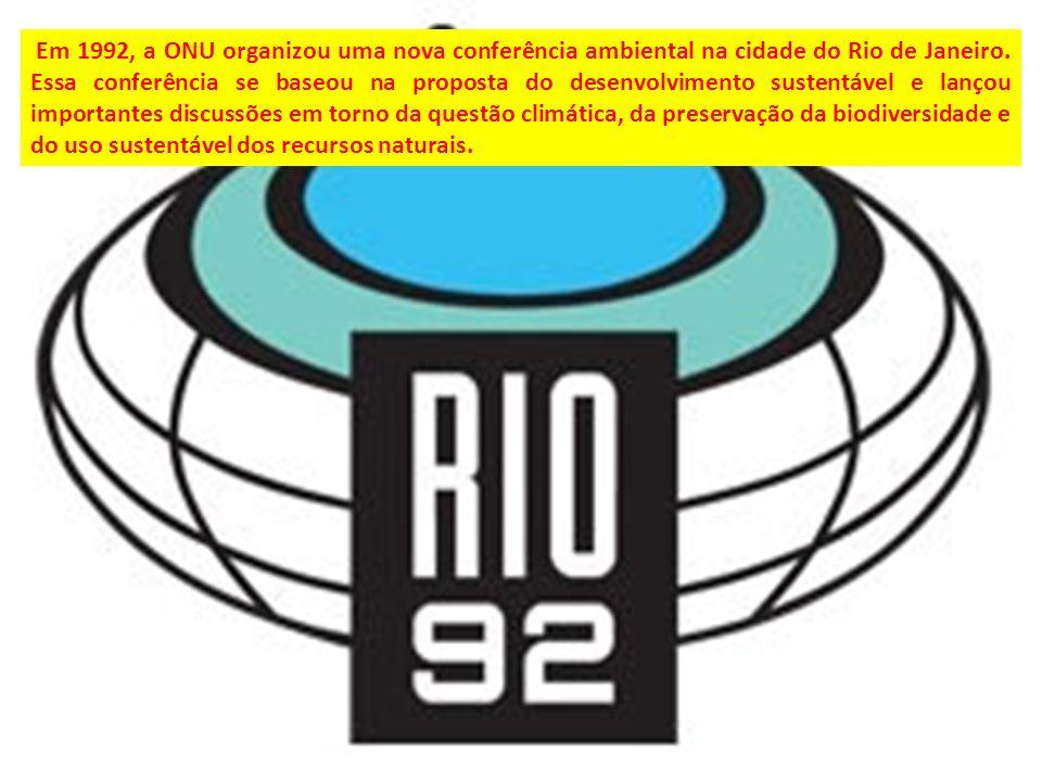 Em 1992, a ONU organizou uma nova conferência ambiental na cidade do Rio de Janeiro.