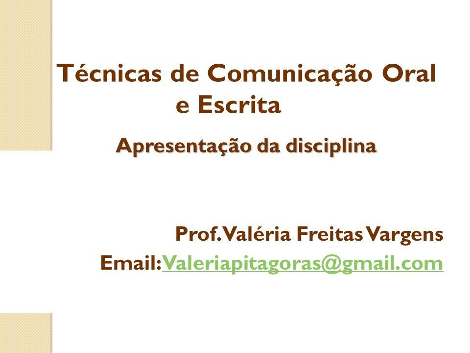 Técnicas de Comunicação Oral e Escrita Apresentação da disciplina