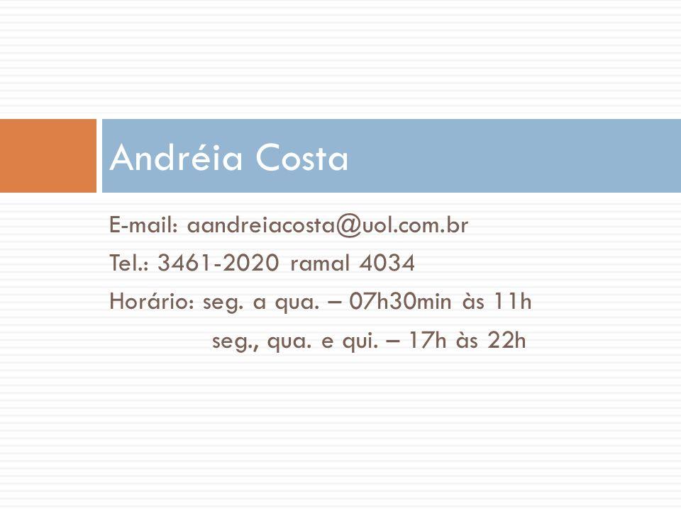 Andréia Costa E-mail: aandreiacosta@uol.com.br