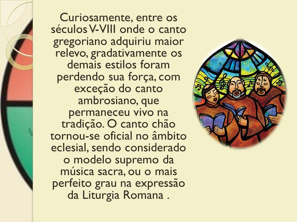 Curiosamente, entre os séculos V-VIII onde o canto gregoriano adquiriu maior relevo, gradativamente os demais estilos foram perdendo sua força, com exceção do canto ambrosiano, que permaneceu vivo na tradição.