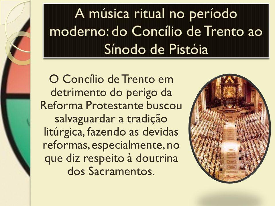 A música ritual no período moderno: do Concílio de Trento ao Sínodo de Pistóia