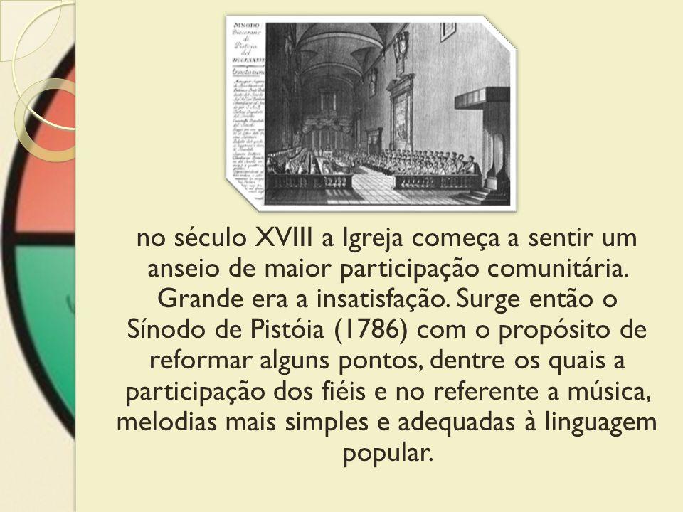 no século XVIII a Igreja começa a sentir um anseio de maior participação comunitária.